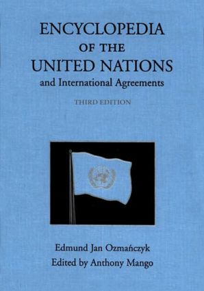 Encyclopedia of the United Nations and International Agreements: 1st Edition (Hardback) book cover