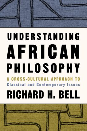Understanding African Philosophy: A Cross-cultural Approach to Classical and Contemporary Issues (Paperback) book cover