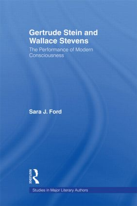 Gertrude Stein and Wallace Stevens: The Performance of Modern Consciousness (Hardback) book cover