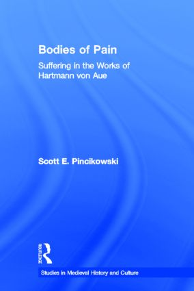 Bodies of Pain: Suffering in the Works of Hartmann von Aue (Hardback) book cover