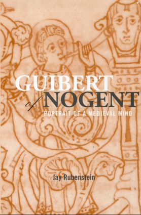 Guibert of Nogent: Portrait of a Medieval Mind, 1st Edition (Hardback) book cover