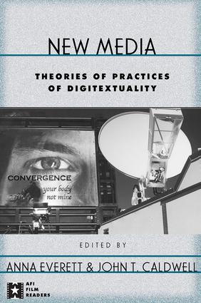 New Media: Theories and Practices of Digitextuality book cover
