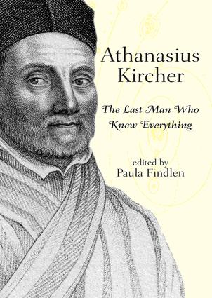 Athanasius Kircher: The Last Man Who Knew Everything, 1st Edition (Paperback) book cover