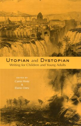 Utopian and Dystopian Writing for Children and Young Adults (Hardback) book cover