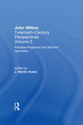 Paradise Regained and Samson Agonistes: John Milton: Twentieth Century Perspectives (Hardback) book cover