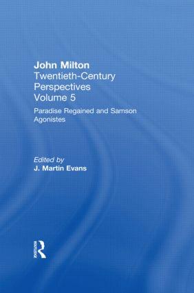 Paradise Regained and Samson Agonistes: John Milton: Twentieth Century Perspectives, 1st Edition (Hardback) book cover