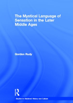 The Mystical Language of Sensation in the Later Middle Ages (Hardback) book cover