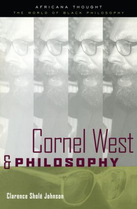 Cornel West and Philosophy: 1st Edition (Paperback) book cover