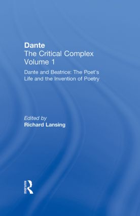 Dante and Beatrice: The Poet's Life and the Invention of Poetry: Dante: The Critical Complex, 1st Edition (Hardback) book cover