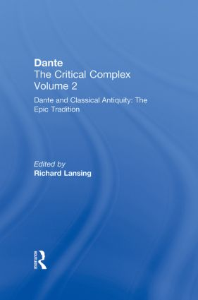 Dante and Classical Antiquity: The Epic Tradition: Dante: The Critical Complex, 1st Edition (Hardback) book cover