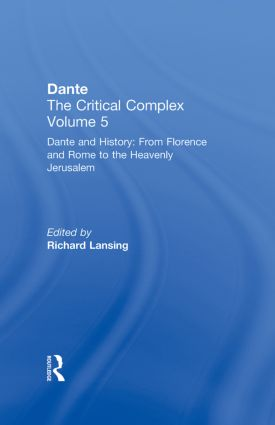 Dante and History: From Florence and Rome to Heavenly Jerusalem: Dante: The Critical Complex, 1st Edition (Hardback) book cover