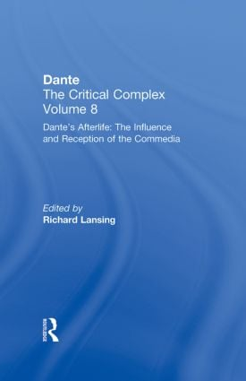 Dante's Afterlife: The Commedia Reborn in Art: Dante: The Critical Complex, 1st Edition (Hardback) book cover