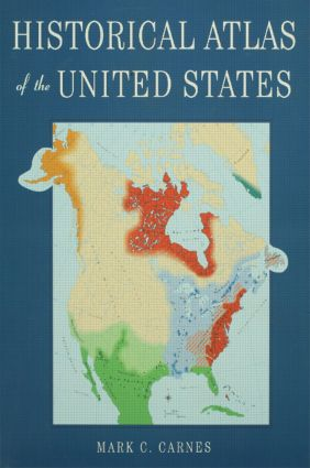 Historical Atlas of the United States: 1st Edition (Hardback) book cover