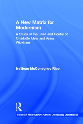 A New Matrix for Modernism: A Study of the Lives and Poetry of Charlotte Mew & Anna Wickham (Hardback) book cover