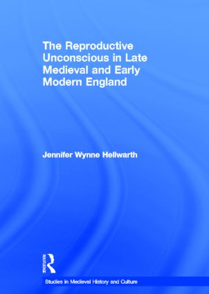 The Reproductive Unconscious in Late Medieval and Early Modern England (Hardback) book cover