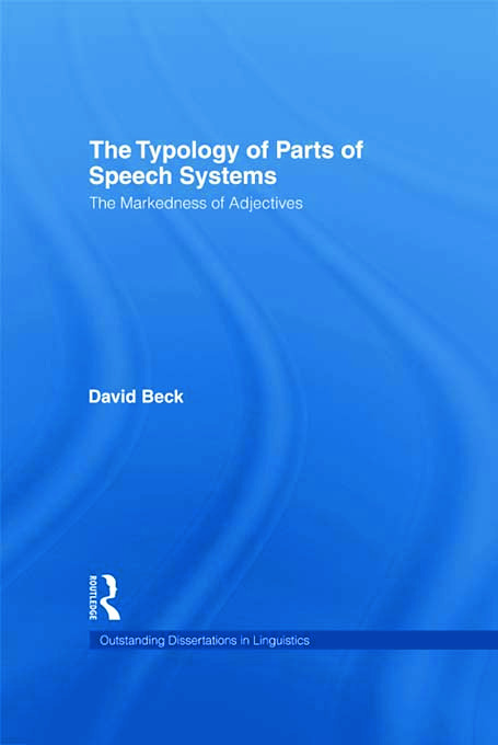 The Typology of Parts of Speech Systems: The Markedness of Adjectives (Hardback) book cover