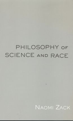 Philosophy of Science and Race: 1st Edition (Paperback) book cover