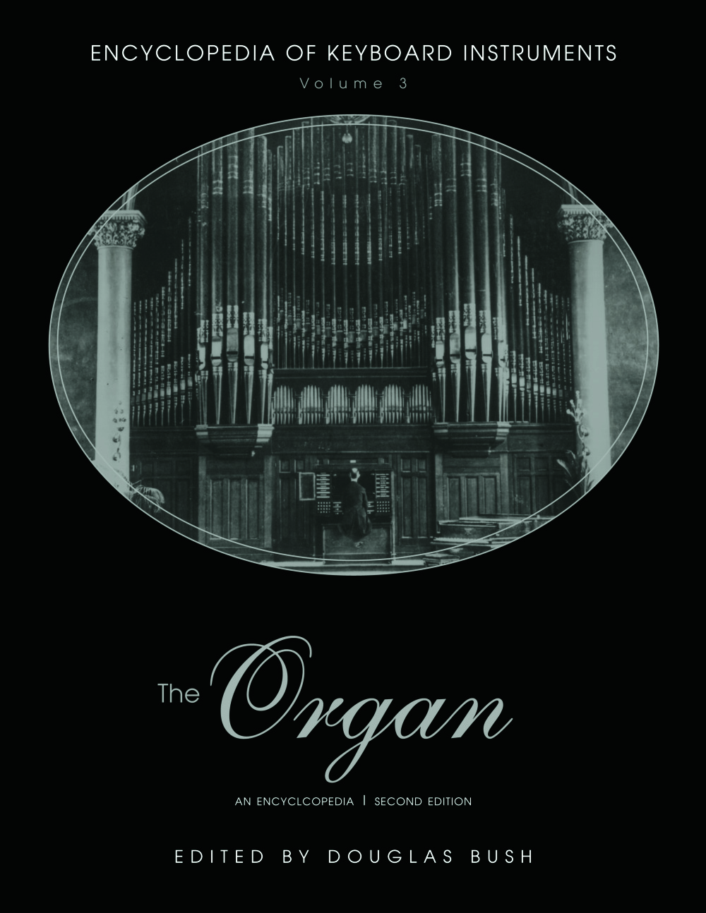 The Organ: An Encyclopedia (Hardback) book cover