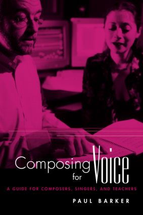 Composing for Voice: A Guide for Composers, Singers, and Teachers (Paperback) book cover