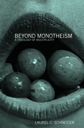 Beyond Monotheism: A theology of multiplicity (Paperback) book cover
