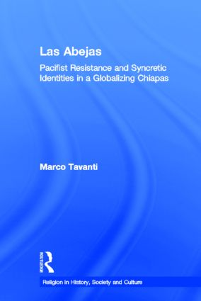 Las Abejas: Pacifist Resistance and Syncretic Identities in a Globalizing Chiapas book cover