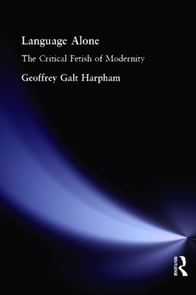 Language Alone: The Critical Fetish of Modernity, 1st Edition (Paperback) book cover