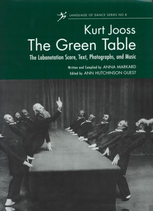 The Green Table: The Labanotation Score, Text, Photographs, and Music (Hardback) book cover