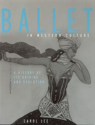 Ballet in Western Culture: A History of Its Origins and Evolution (Paperback) book cover