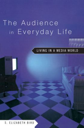 The Audience in Everyday Life: Living in a Media World, 1st Edition (Paperback) book cover