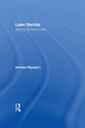Later Derrida: Reading the Recent Work, 1st Edition (Paperback) book cover