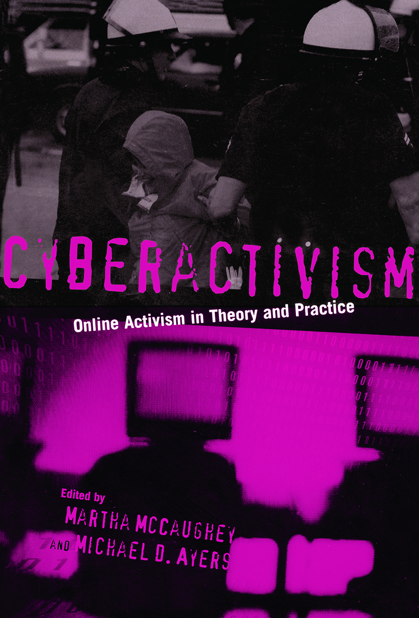 Cyberactivism: Online Activism in Theory and Practice (Paperback) book cover