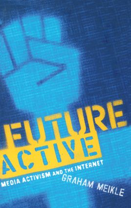 Future Active: Media Activism and the Internet, 1st Edition (Paperback) book cover