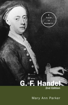 G. F. Handel: A Guide to Research, 1st Edition (Hardback) book cover