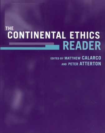 The Continental Ethics Reader: 1st Edition (Paperback) book cover