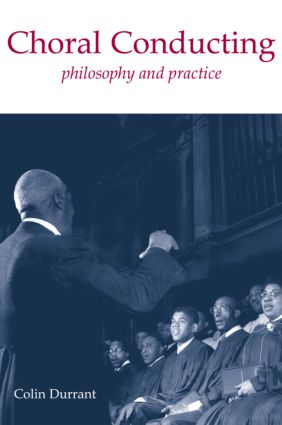 Choral Conducting: Philosophy and Practice (Paperback) book cover