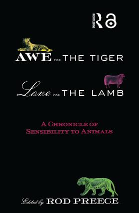 Awe for the Tiger, Love for the Lamb: A Chronicle of Sensibility to Animals, 1st Edition (Paperback) book cover