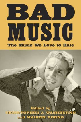 Bad Music: The Music We Love to Hate (Paperback) book cover