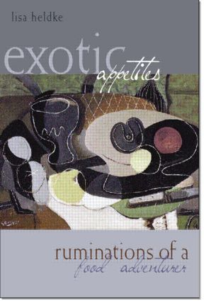 Exotic Appetites: Ruminations of a Food Adventurer, 1st Edition (Paperback) book cover