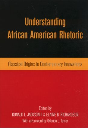 Understanding African American Rhetoric: Classical Origins to Contemporary Innovations (Paperback) book cover