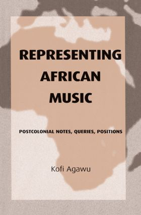 Representing African Music: Postcolonial Notes, Queries, Positions, 1st Edition (Hardback) book cover