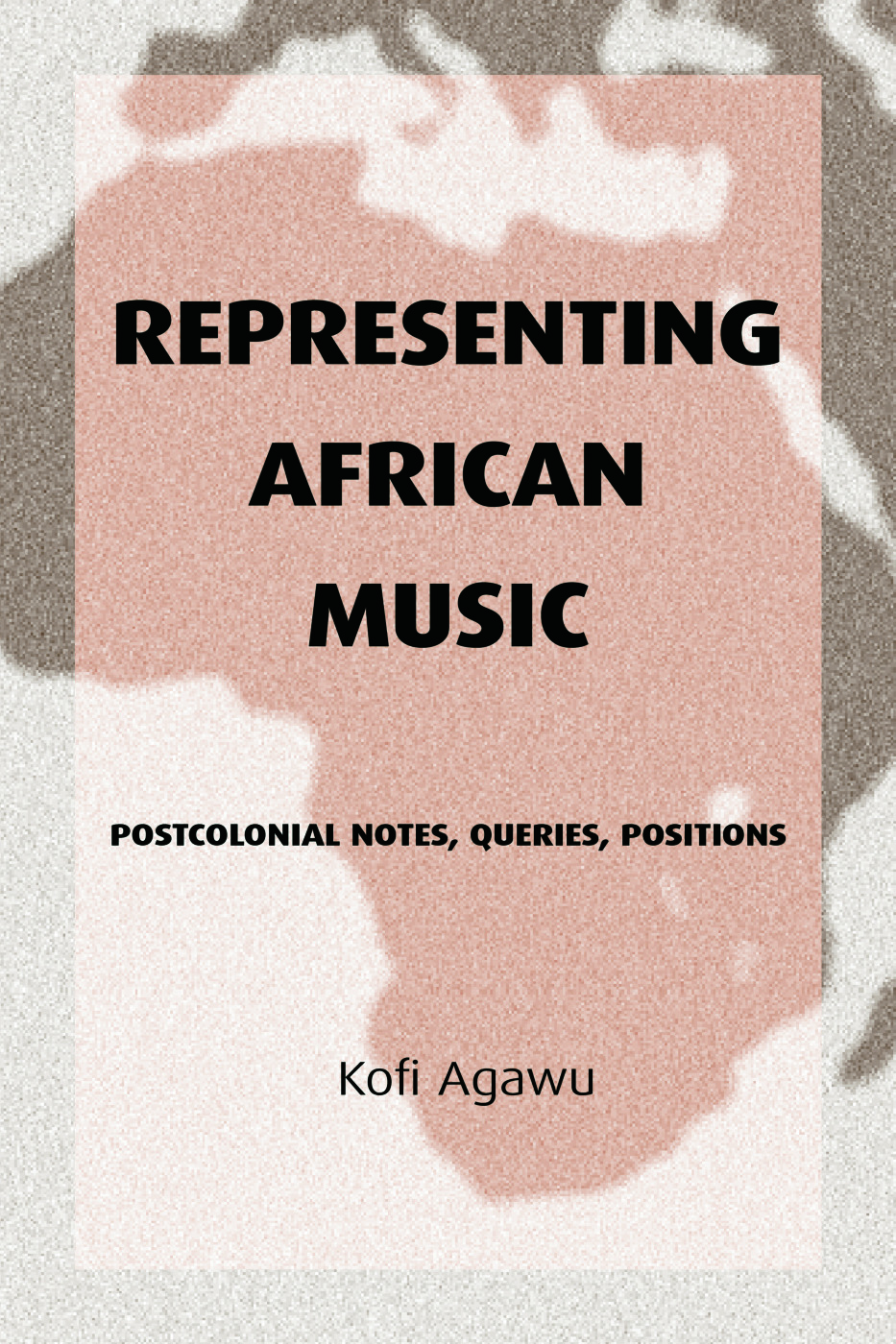 Representing African Music: Postcolonial Notes, Queries, Positions (Paperback) book cover