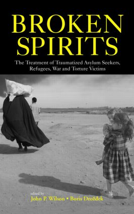 Broken Spirits: The Treatment of Traumatized Asylum Seekers, Refugees and War and Torture Victims (Hardback) book cover
