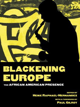 Blackening Europe: The African American Presence book cover