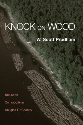Knock on Wood: Nature as Commodity in Douglas-Fir Country (Paperback) book cover