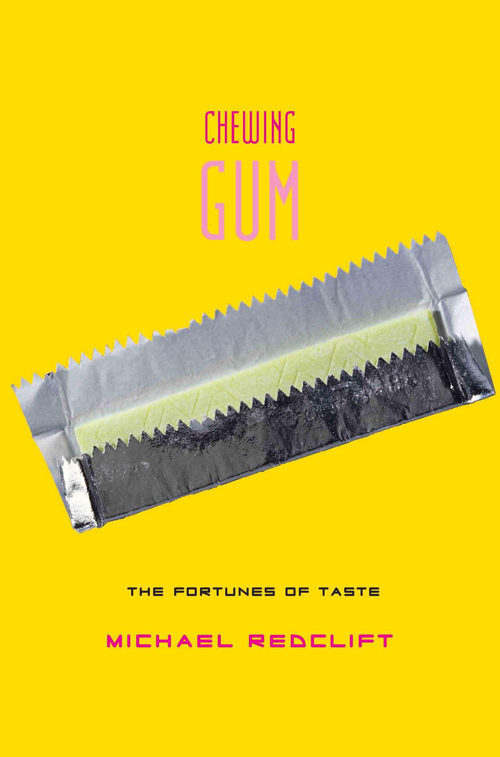 Chewing Gum: The Fortunes of Taste (Hardback) book cover