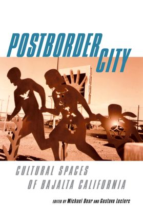Postborder City: Cultural Spaces of Bajalta California, 1st Edition (Paperback) book cover