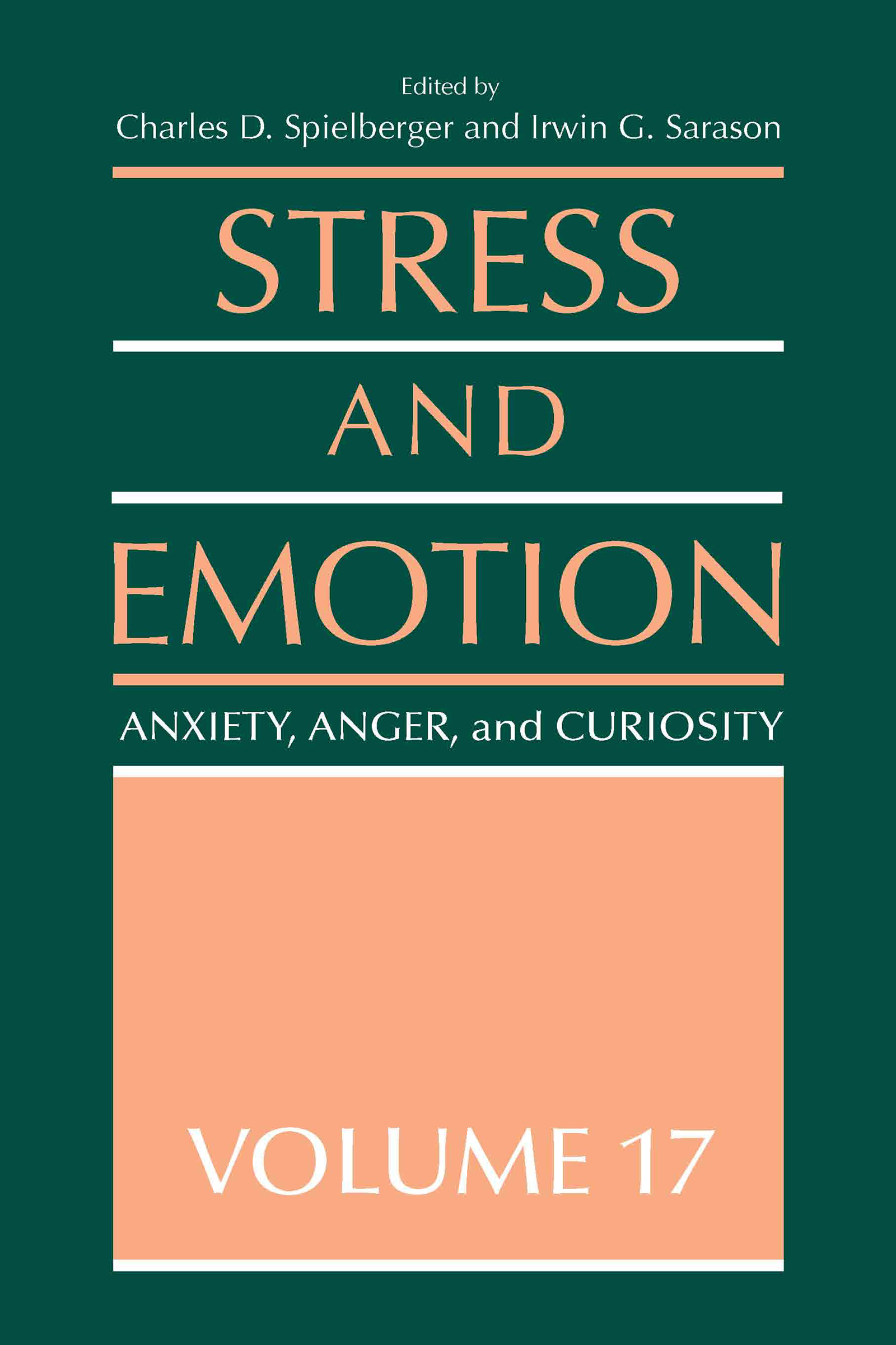 Stress and Emotion: Anxiety, Anger and Curiosity, Volume 17 (Hardback) book cover