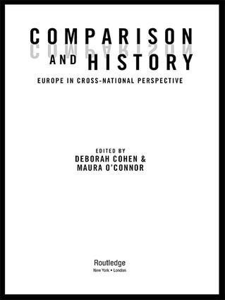 Comparison and History: Europe in Cross-National Perspective, 1st Edition (Hardback) book cover