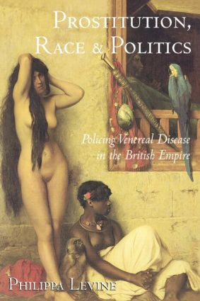 Prostitution, Race and Politics: Policing Venereal Disease in the British Empire (Paperback) book cover