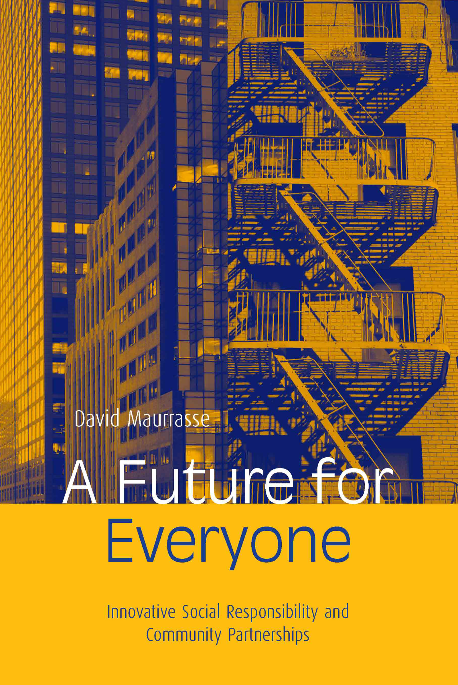 A Future for Everyone: Innovative Social Responsibility and Community Partnerships, 1st Edition (Paperback) book cover
